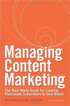 Managing-Content-Marketing-Robert-Rose-Joe-Pulizzi